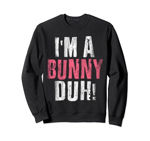 I'm A Bunny Duh Funny Halloween Costume Sweatshirt