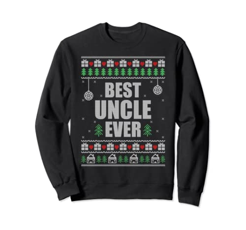 Best Uncle Ever Ugly Christmas Style X Mas Sweatshirt