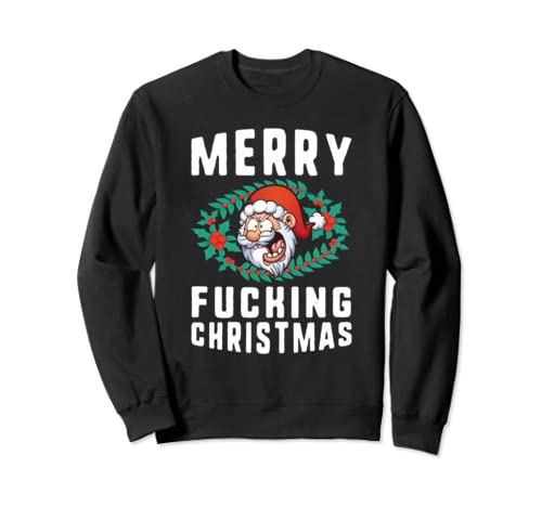Merry Fucking Christmas Santa Holiday Season Christmas Gift Sweatshirt