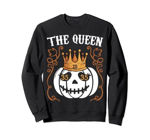 The Queen Is 35 Pumpkin Halloween 35th Birthday Sweatshirt