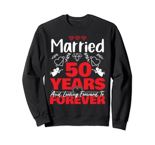 Husband, Wife Gift Married 50 Years Ago Marriage Anniversary Sweatshirt