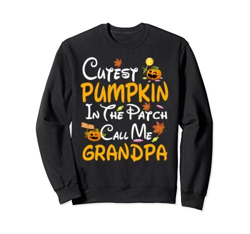 Halloween Gift Cutest Pumpkin In The Patch Call Me Grandpa Sweatshirt