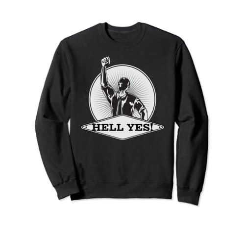 Hell Yes Beto For President Sweatshirt