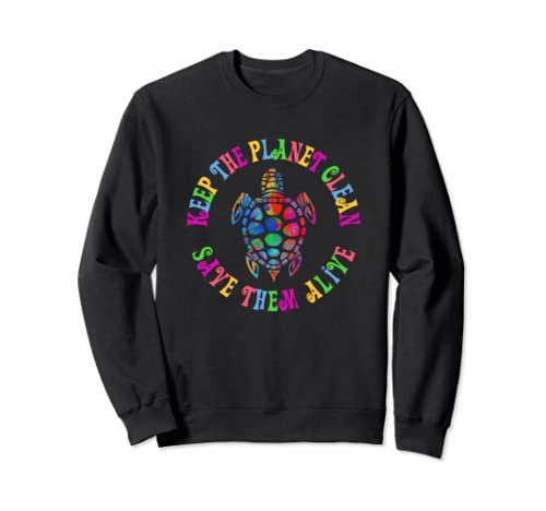 Earth Day Keep The Planet Clean Turtle  Sweatshirt