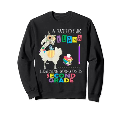A Whole Llama Learning Going On Second Grade Back To School  Sweatshirt