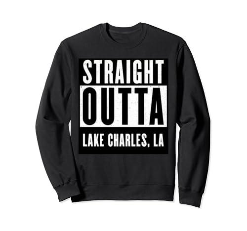 Straight Outta Louisiana Tshirt Lake Charles Home Tee   Sweatshirt