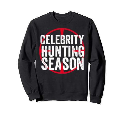 Celebrity Hunting Season Funny Sticks Stones Cancel Celebs Sweatshirt
