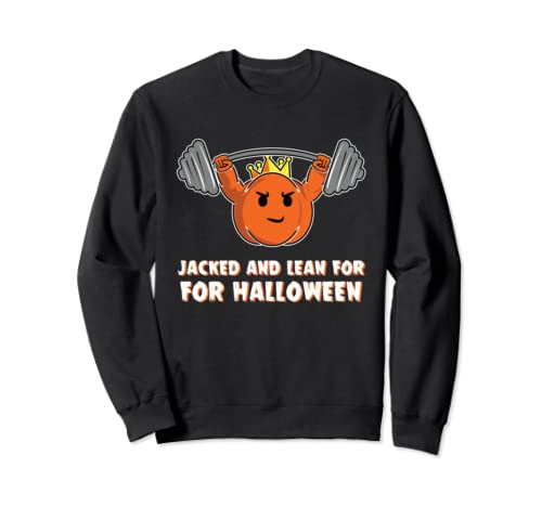 Pump King Jacked And Lean For Halloween Pumpkin Gym Workout Sweatshirt