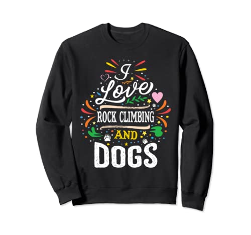 I Love Rock Climbing And Dogs Silhouette Sweatshirt