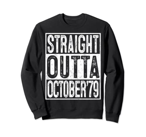 Straight Outta October 1979 40th Birthday Gift 40 Year Old Sweatshirt