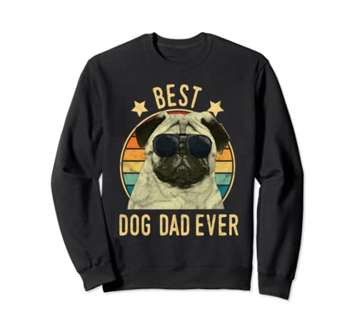 Best Dog Dad Ever Pug Father's Day Gift Sweatshirt
