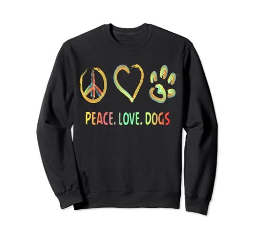 Peace love and Dogs T-shirt Sweatshirt