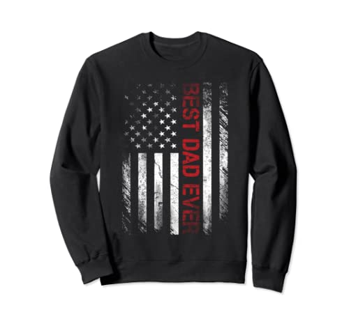 Best Dad Ever American Flag Father's Day Gift Sweatshirt