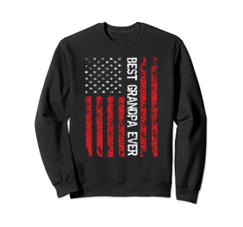 Best Grandpa Ever American Flag Gift On Father's Day Sweatshirt