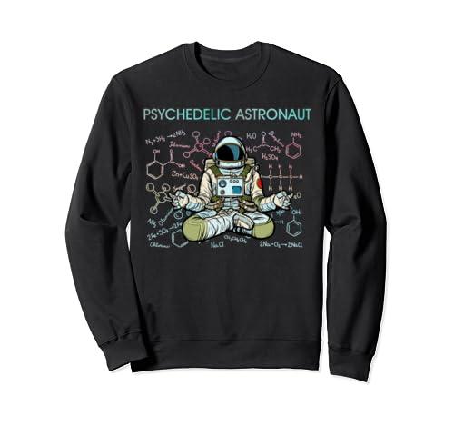 Psychedelic Space Astronaut Psychonaut Funny Gift Idea Sweatshirt