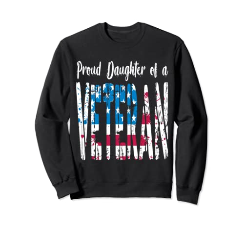 Proud Daughter Of A Veteran Sweatshirt