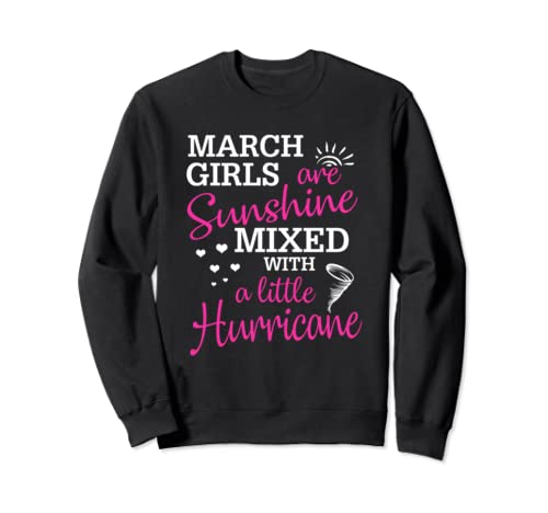March Girls Are Sunshine Mixed With A Little Hurricane Gift Sweatshirt