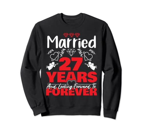Husband, Wife Gift Married 27 Years Ago Marriage Anniversary Sweatshirt