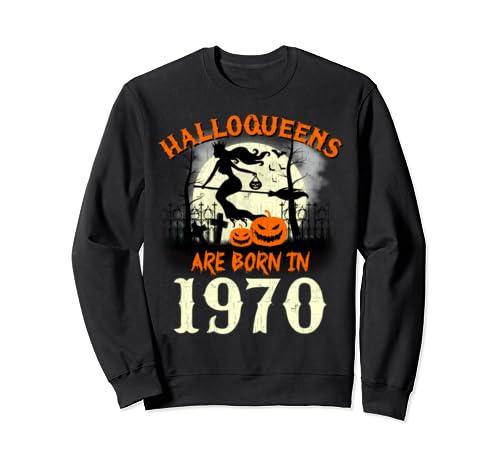 Halloqueens Are Born In 1970 Halloween Birthday Sweatshirt