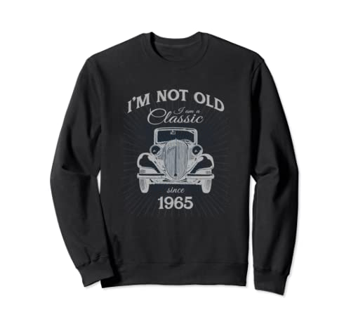 Not Old I'm A Classic Since 1965 Funny 55th Birthday Gift Sweatshirt