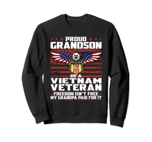 Freedom Isn't Free Proud Grandson Of A Vietnam Veteran Gift Sweatshirt
