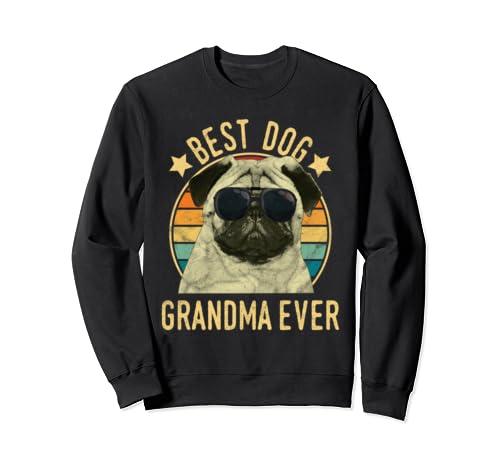 Best Dog Grandma Ever Pug Mother's Day Sweatshirt