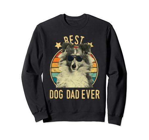 Best Dog Dad Ever Shetland Sheepdog Father's Day Gift Sweatshirt