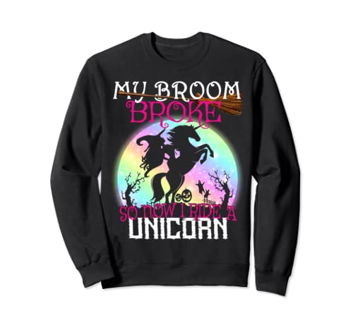 Rainbow My Broom Broke So Now I Ride A Unicorn Boo Girls  Sweatshirt