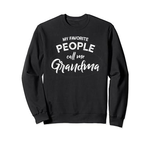 Grandma Shirt Gift: My Favorite People Call Me Grandma Sweatshirt