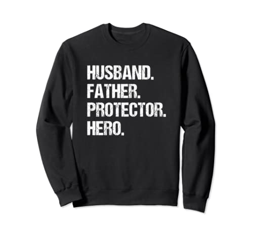 Husband Father Protector Hero Father's Day  Sweatshirt