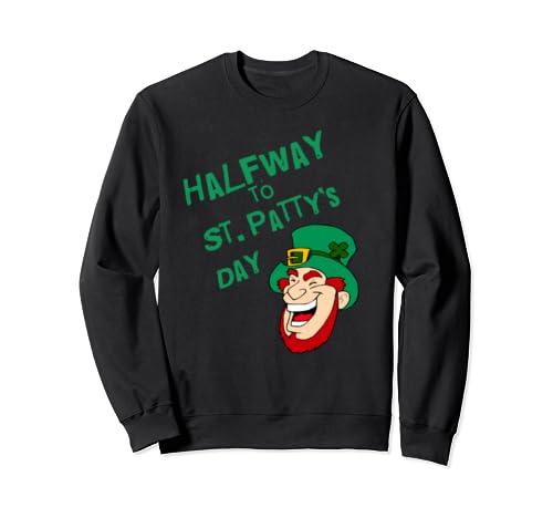 Lucky Halfway to St. Patrick's Day Leprechaun Sweatshirt