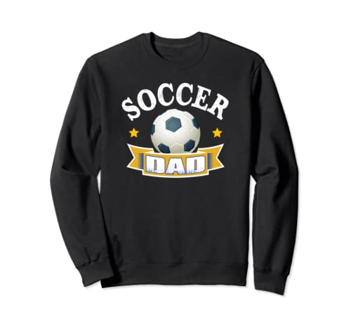 Soccer Dad Father's Day Gift Sweatshirt