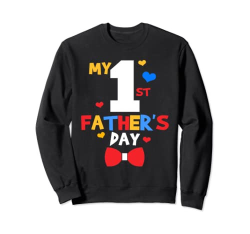 My First father's day Perfect Gift Father's day  Sweatshirt
