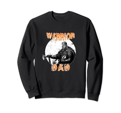 Fathers Day Gift Idea, Warrior Dad, Funny Father's Day Shirt Sweatshirt