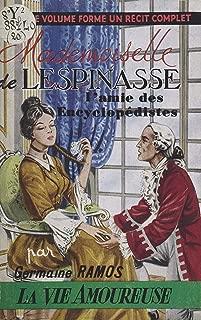 Mademoiselle de Lespinasse: L'amie des Encyclopédistes (French Edition)