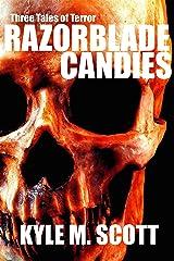 Razorblade Candies: Three Tales of Terror Kindle Edition