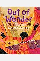 Out of Wonder: Poems Celebrating Poets Kindle Edition