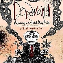 Dopeworld: Adventures in the Global Drug Trade PDF