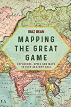 Mapping the Great Game: Explorers, Spies and Maps in 19th-Century Asia