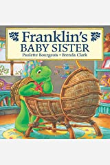 Franklin's Baby Sister (Classic Franklin Stories Book 26) Kindle Edition