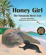 Honey Girl: The Hawaiian Monk Seal (Arbordale Collection)