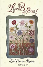 La Vie en Rose - Quilt and Applique Pattern LB-191 from Lizzie B Cre8ive! Finished Size 50