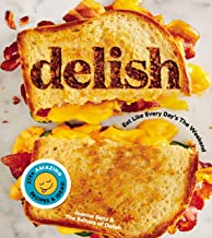 Delish: Eat Like Every Day's the Weekend PDF