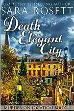 Death in an Elegant City: An English Village Murder Mystery (Murder on Location Book 4)