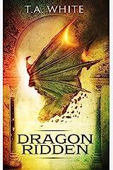Dragon-Ridden (Dragon Ridden Chronicles Book 1) Kindle Edition