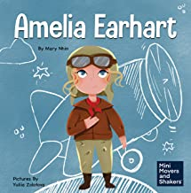 Amelia Earhart: A Kids Book About Flying Against All Odds (Mini Movers and Shakers 1)