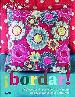 ¡Bordar!: 30 proyectos de punto de cruz y encaje de aguja, con diseños exclusivos (Cath Kidston) (Spanish Edition)