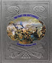 The Fight for Chattanooga: Chickamauga to Missionary Ridge (Civil War)