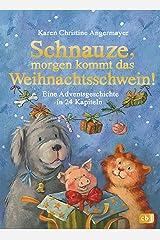 Schnauze, morgen kommt das Weihnachtsschwein!: Eine Adventsgeschichte in 24 Kapiteln (Die Schnauze-Reihe 5) (German Edition) Versión Kindle
