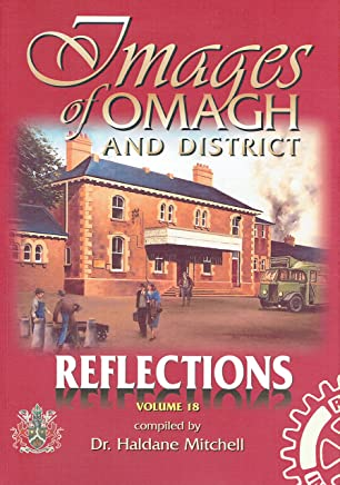 Images of Omagh and District: v. 18: Reflections